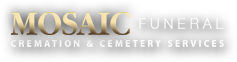 Mosaic Funeral, Cremation & Cemetery Services